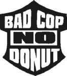 Bad Cop No Donut.jpg